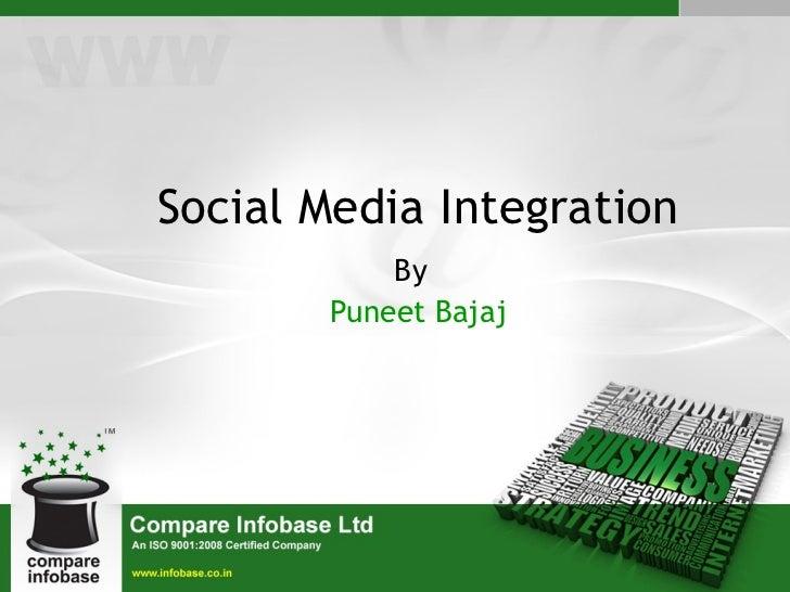 Social Media Integration By   Puneet Bajaj