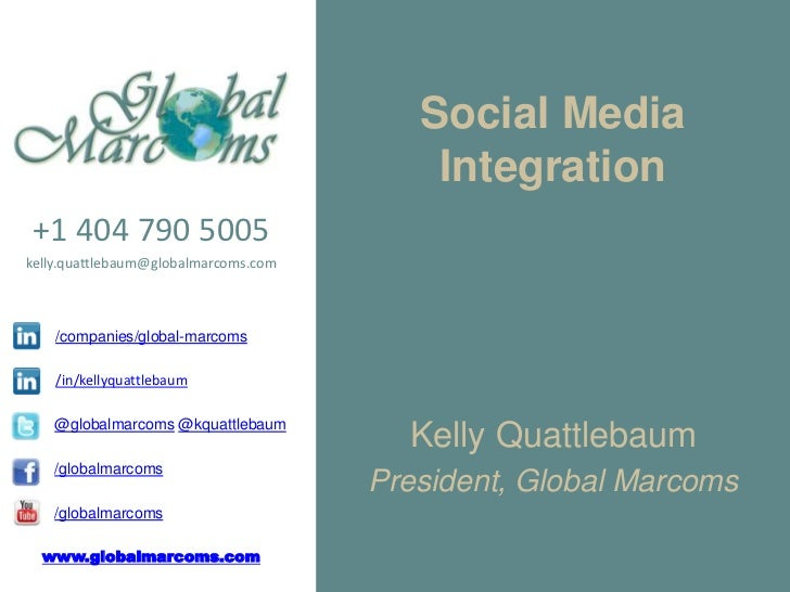 Social Media                                          Integration+1 404 790 5005kelly.quattlebaum@globalmarcoms.com    /co...