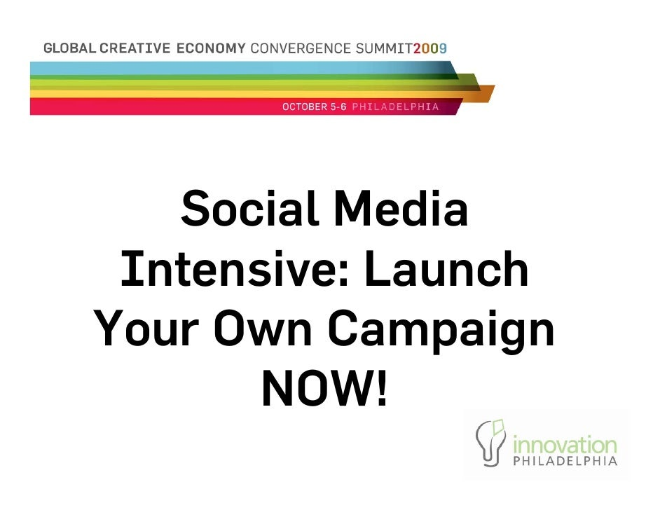 Social Media  Intensive: Launch Your Own Campaign        NOW!