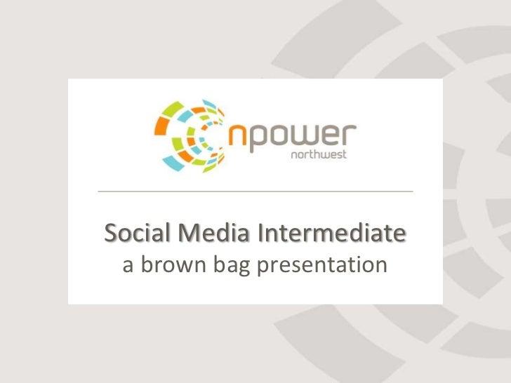 Social Media Intermediate a brown bag presentation