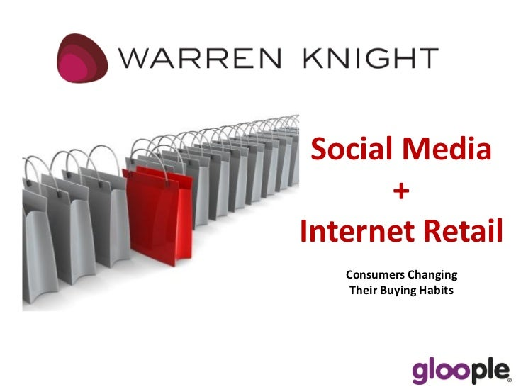 Social Media + Internet Retail Consumers Changing Their Buying Habits