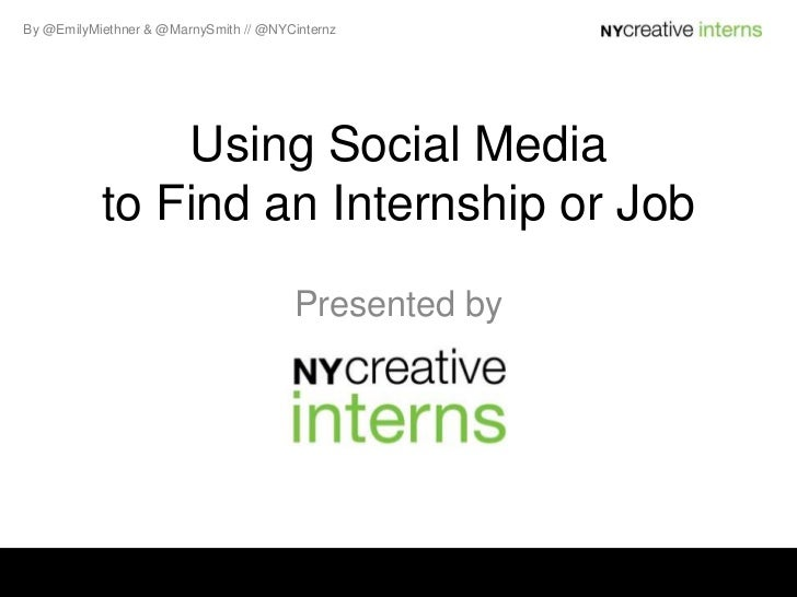 Using Social Media to Find an Internship or Job<br />Presented by<br />