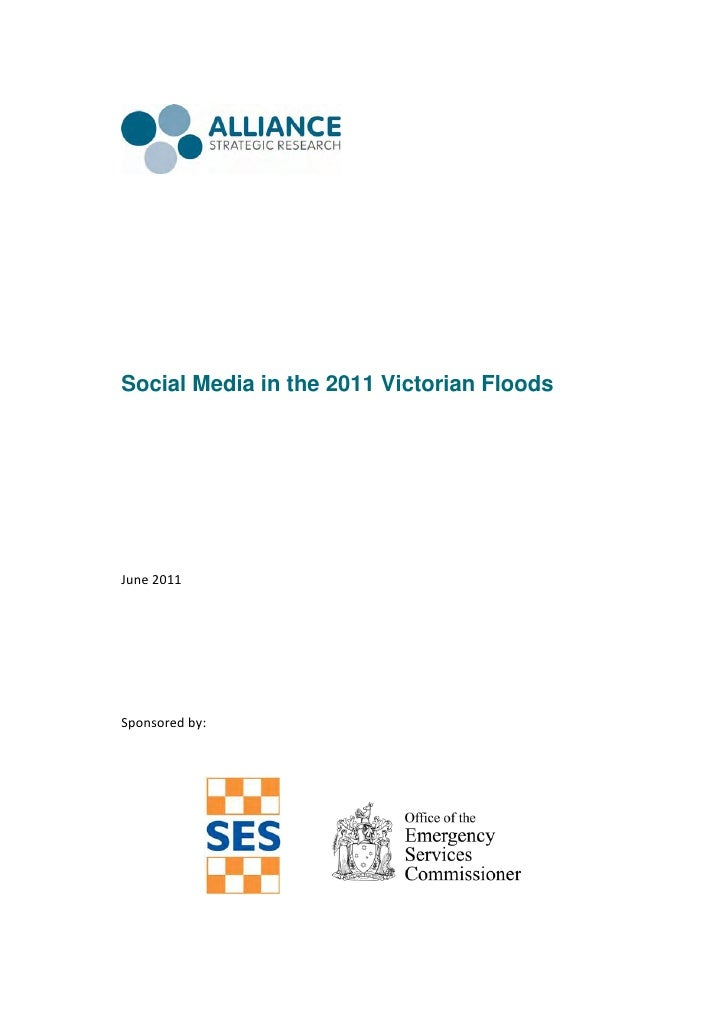 Social Media in the 2011 Victorian Floods    June 2011        Sponsored by:                                         ...