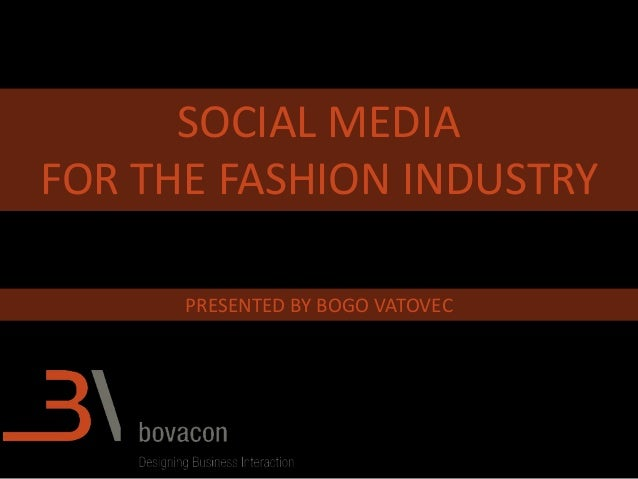SOCIAL MEDIA FOR THE FASHION INDUSTRY PRESENTED BY BOGO VATOVEC