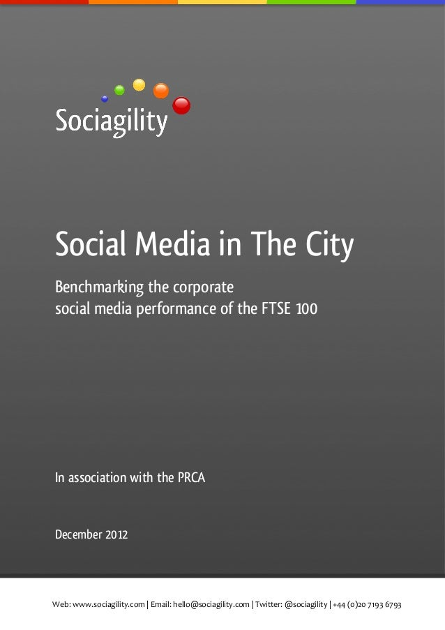 Social Media in The CityBenchmarking the corporatesocial media performance of the FTSE 100In association with the PRCADec...