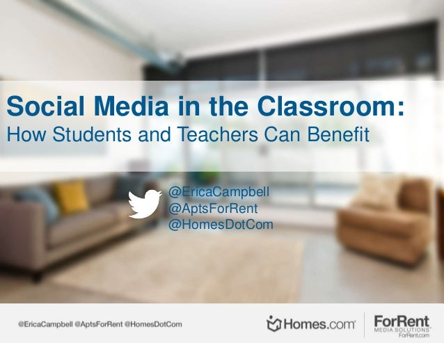 Social Media in the Classroom: How Students and Teachers Can Benefit @EricaCampbell @AptsForRent @HomesDotCom