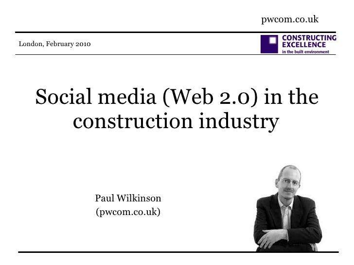 Social media (Web 2.0) in the construction industry   Paul Wilkinson (pwcom.co.uk)