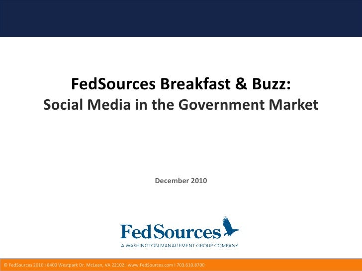 FedSources Breakfast & Buzz: Social Media in the Government Market December 2010