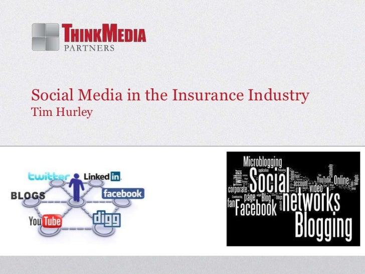Social Media in the Insurance IndustryTim Hurley