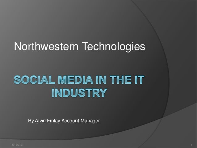 Northwestern Technologies           By Alvin Finlay Account Manager4/1/2013                                     1