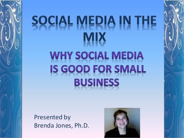 Presented by Brenda Jones, Ph.D.
