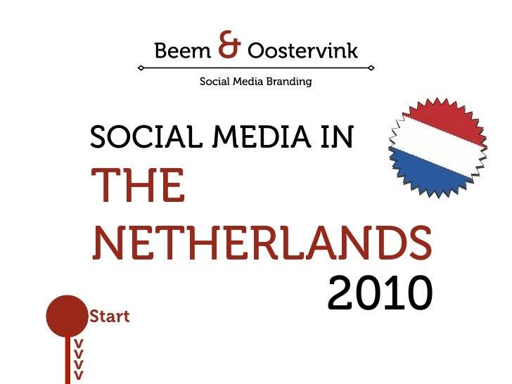 SOCIAL MEDIA IN     THE     NETHERLANDS     Start             2010 v v v v