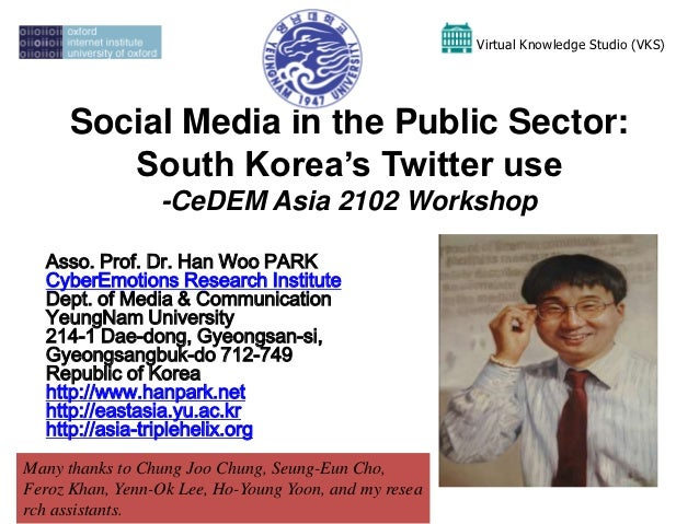 Virtual Knowledge Studio (VKS)      Social Media in the Public Sector:         South Korea's Twitter use                 -...