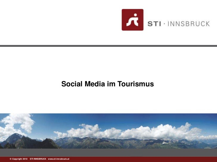 Social Media im Tourismus©www.sti-innsbruck.at INNSBRUCK www.sti-innsbruck.at  Copyright 2010 STI