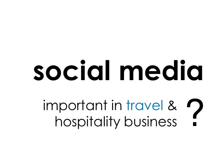 social media<br />?<br />important in travel & hospitality business<br />