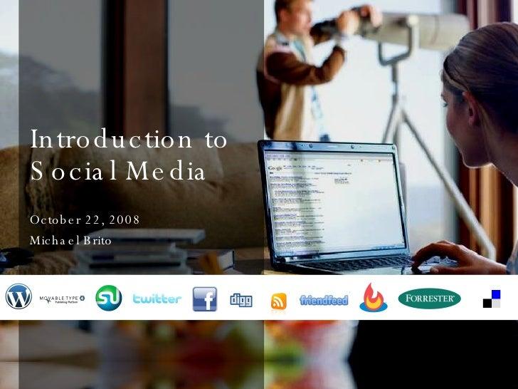 Introduction to  Social Media October 22, 2008 Michael Brito