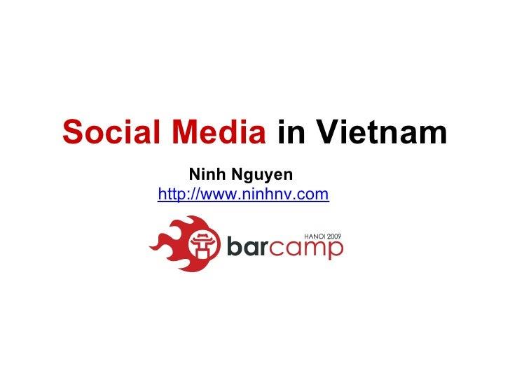 Social Media in Vietnam           Ninh Nguyen      http://www.ninhnv.com