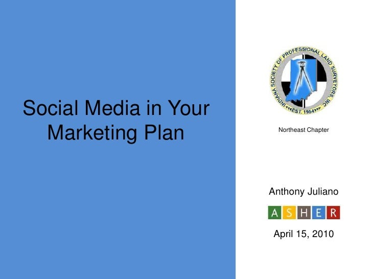 Social Media in Your Marketing Plan<br />Northeast Chapter<br />Anthony Juliano<br />April 15, 2010<br />