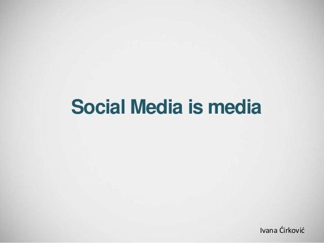 Social Media is media Ivana Ćirković
