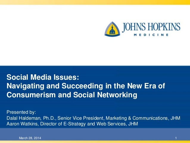 Social Media Issues: Navigating and Succeeding in the New Era of Consumerism and Social Networking Presented by: Dalal Hal...
