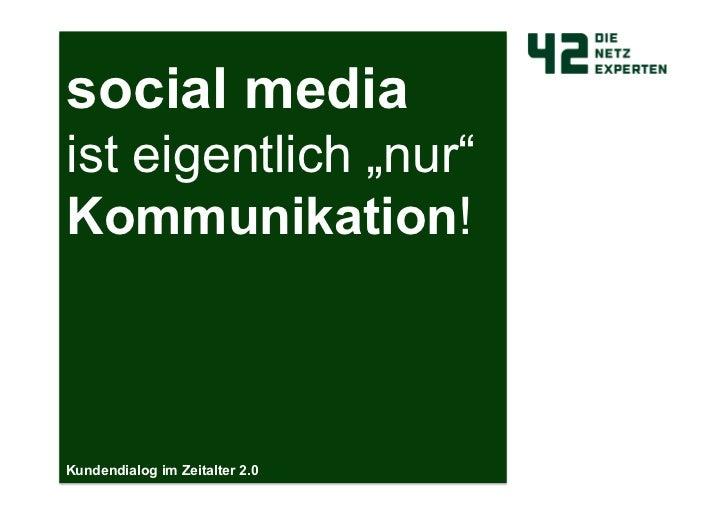 """social mediaist eigentlich """"nur""""Kommunikation!Kundendialog im Zeitalter 2.0"""