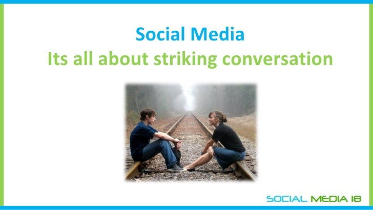 Social Media  Its all about striking conversation