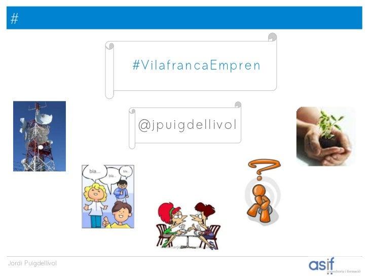 Social media i twitter per empresa i emprenedors   jornada de l'emprenedor a vilafranca - v3.1 Slide 2
