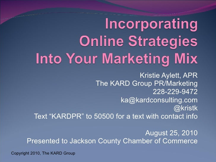 "Kristie Aylett, APR The KARD Group PR/Marketing 228-229-9472 [email_address] @kristk Text ""KARDPR"" to 50500 for a text wit..."