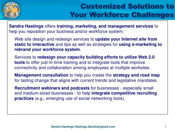 Sandra Hastings offers training, marketing, and management services to help you reposition your business and/or workforce ...