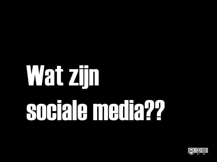 Wat zijn  sociale media??