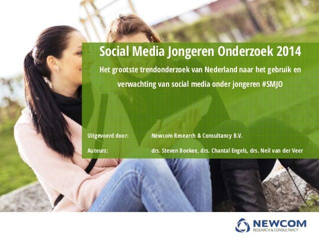 Social Media Jongeren Onderzoek 2014 Het grootste trendonderzoek van Nederland naar het gebruik en verwachting van social ...