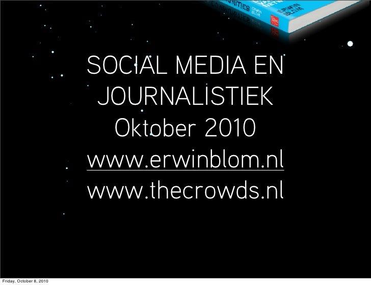 SOCIAL MEDIA EN                            JOURNALISTIEK                             Oktober 2010                         ...