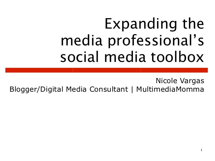 Expanding the             media professional's             social media toolbox                                        Nic...