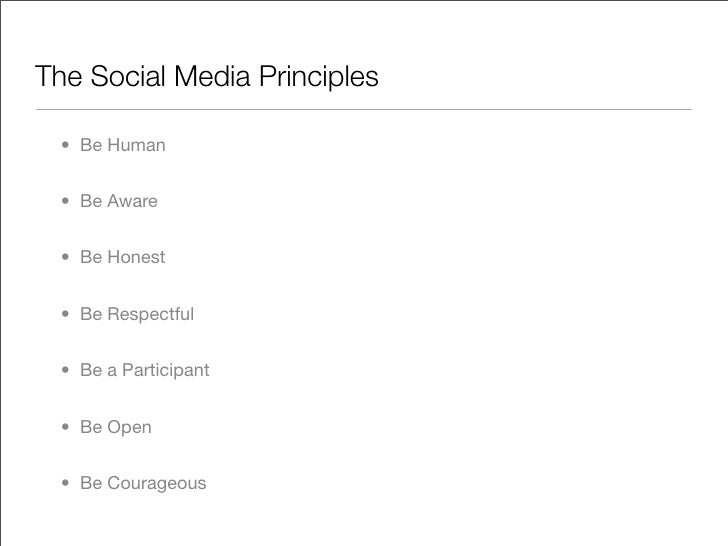 The Social Media Principles    • Be Human     • Be Aware     • Be Honest     • Be Respectful     • Be a Participant     • ...
