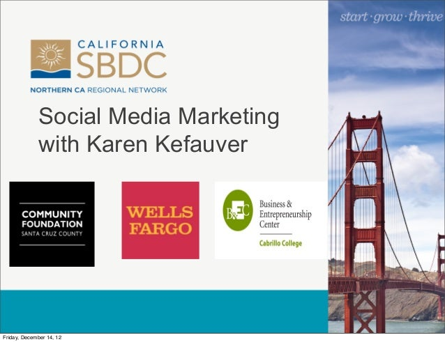 Social Media Marketing             with Karen KefauverFriday, December 14, 12