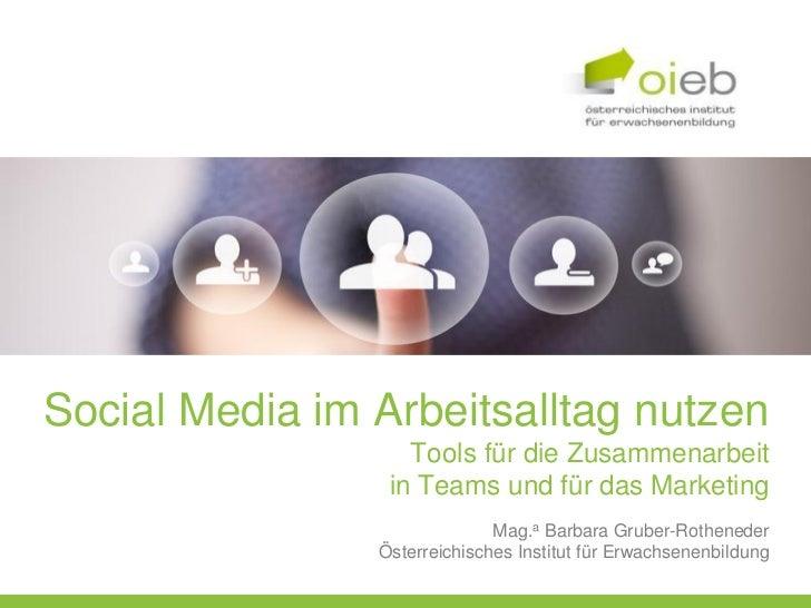 Social Media im Arbeitsalltag nutzen                   Tools für die Zusammenarbeit                 in Teams und für das M...