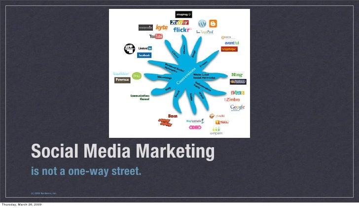 Social Media Marketing                  is not a one-way street.                  (c) 2009 Nerdwerx, Inc.    Thursday, Mar...