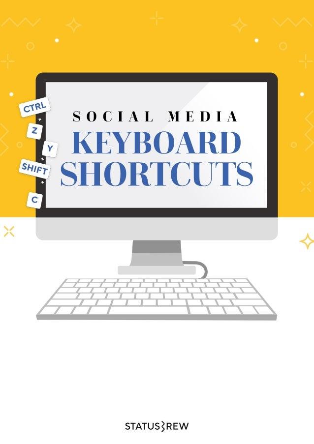 SOCIAL M EDIA CTRL SHIFT Z Y C + + + KEYBOARD SHORTCUTS