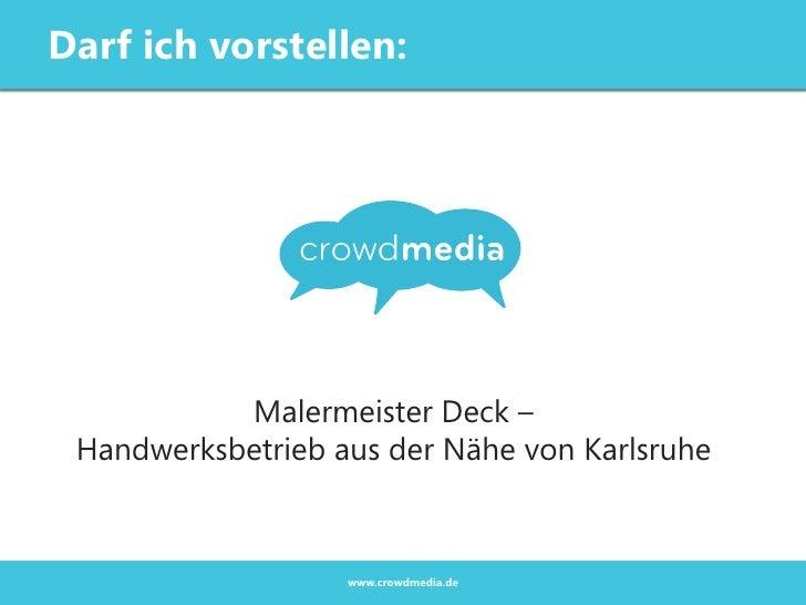 Darf ich vorstellen:           Malermeister Deck – Handwerksbetrieb aus der Nähe von Karlsruhe                   www.crowd...