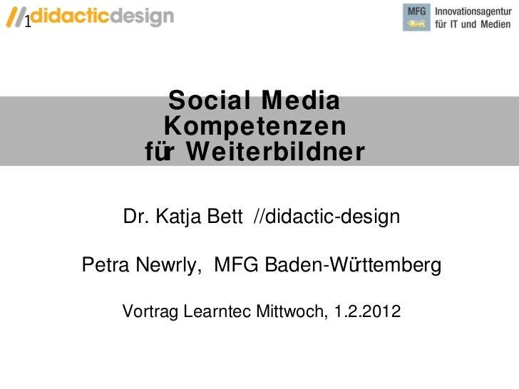 Social Media Kompetenzen für Weiterbildner Dr. Katja Bett  //didactic-design Petra Newrly,  MFG Baden-Württemberg Vortrag ...