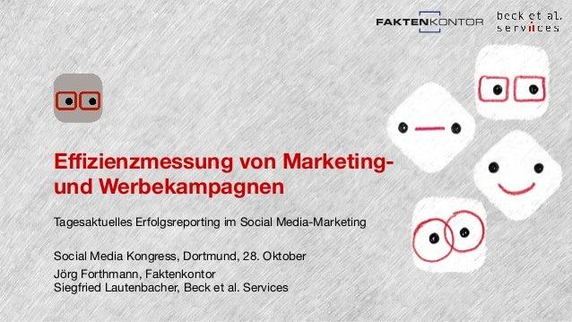 Effizienzmessung von Marketing-und  Werbekampagnen  Tagesaktuelles Erfolgsreporting im Social Media-Marketing  Social Medi...
