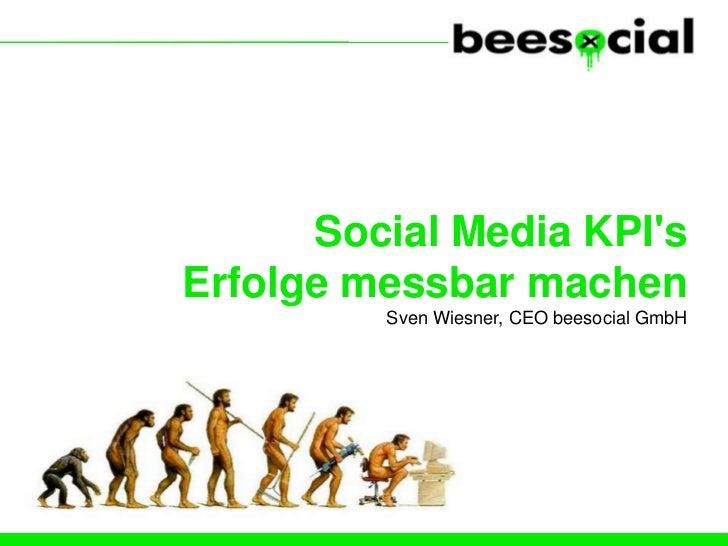 Social Media KPIsErfolge messbar machen         Sven Wiesner, CEO beesocial GmbH