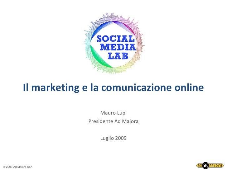 Il marketing e la comunicazione online                                 Mauro Lupi                           Presidente Ad ...