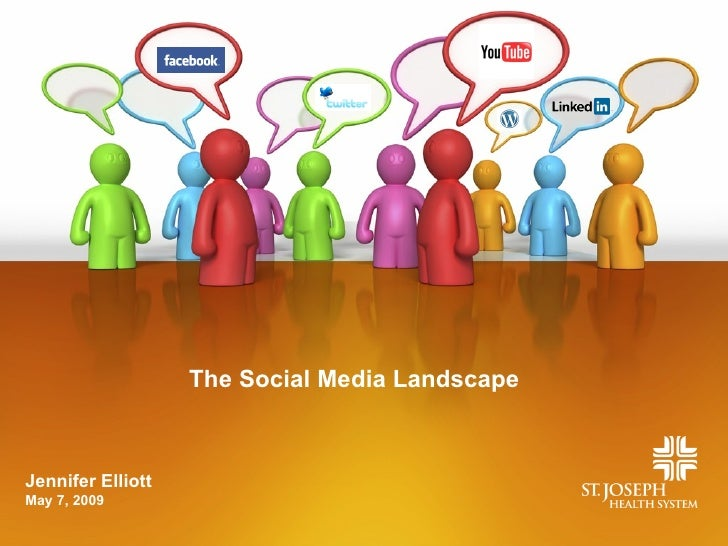 The Social Media Landscape    Jennifer Elliott May 7, 2009