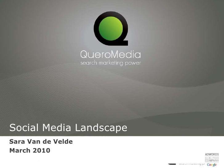 Social Media Landscape <br />Sara Van de Velde<br />March 2010<br />