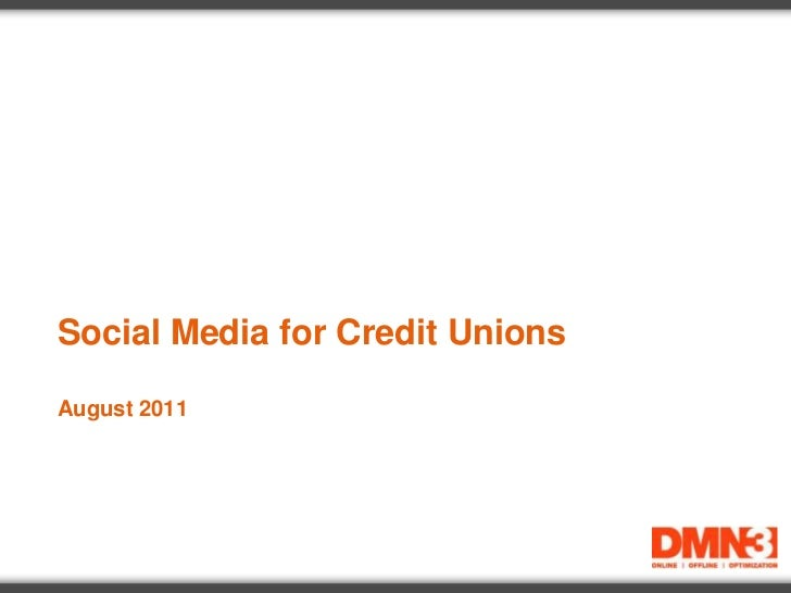 Social Media for Credit UnionsAugust 2011<br />