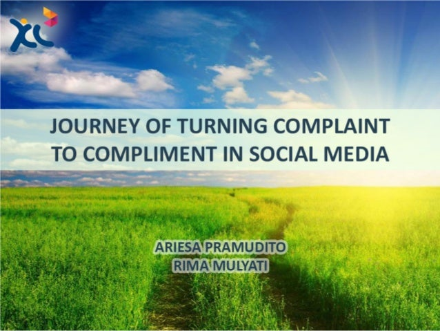 Journey of Turning Complaint to Compliment in Social Media - XL Axiata
