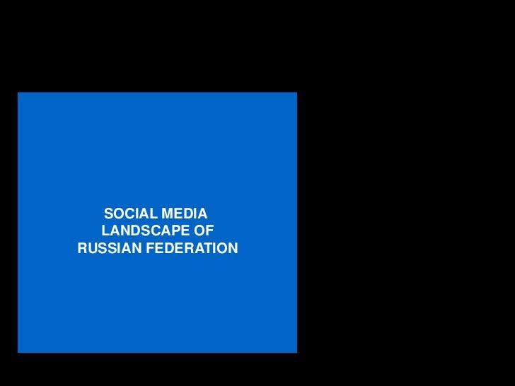SOCIAL MEDIA  LANDSCAPE OFRUSSIAN FEDERATION