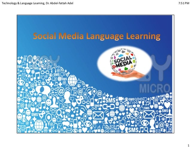 Technology & Language Learning, Dr. Abdel-Fattah Adel 7:51 PM11