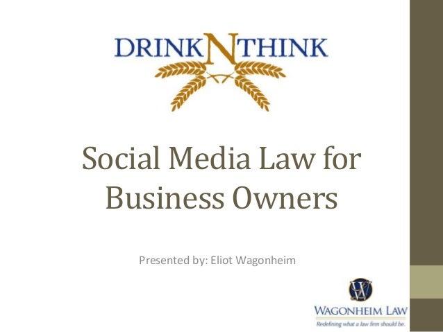 Social Media Law forBusiness OwnersPresented by: Eliot Wagonheim